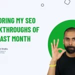 Exploring My SEO Breakthroughs Of The Last Month