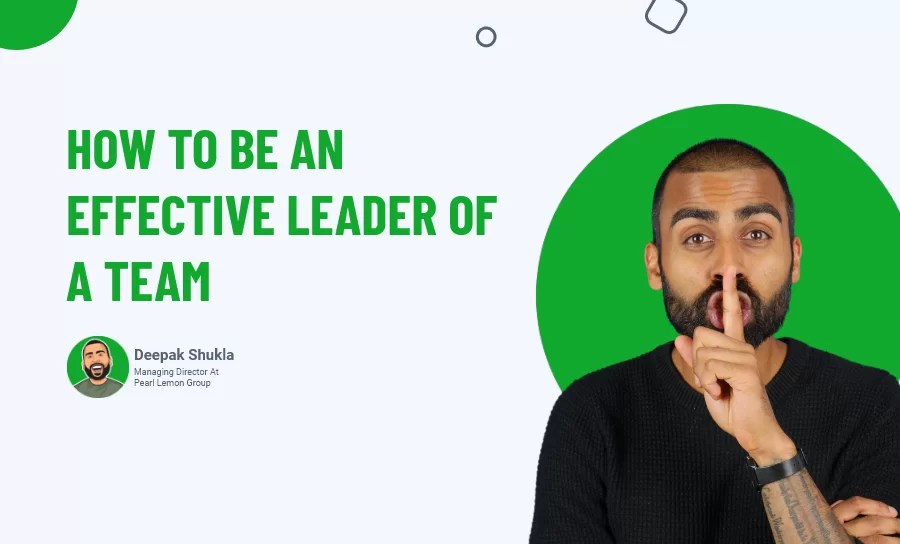 How To Be An Effective Leader Of A Team