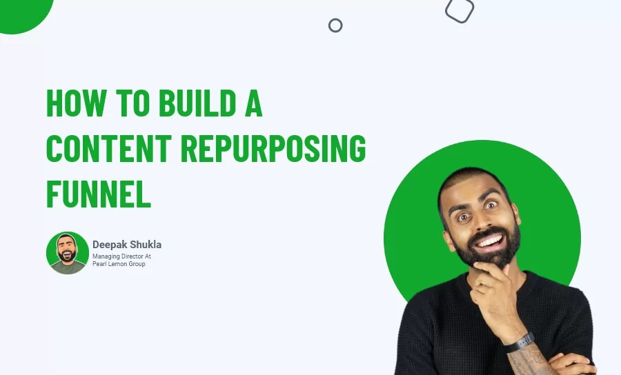 How To Build A Content Repurposing Funnel