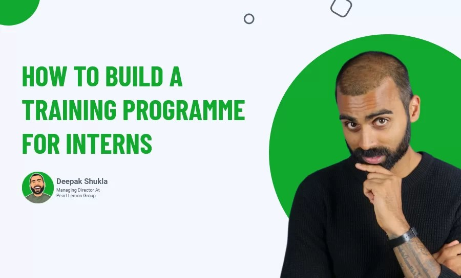 How To Build A Training Programme For Interns