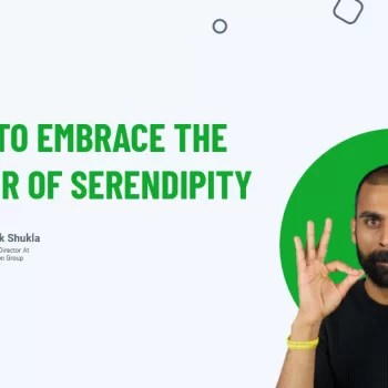How To Embrace The Power Of Serendipity