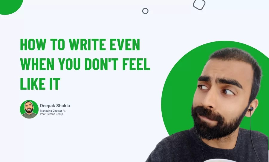 How To Write Even When You Don't Feel Like It