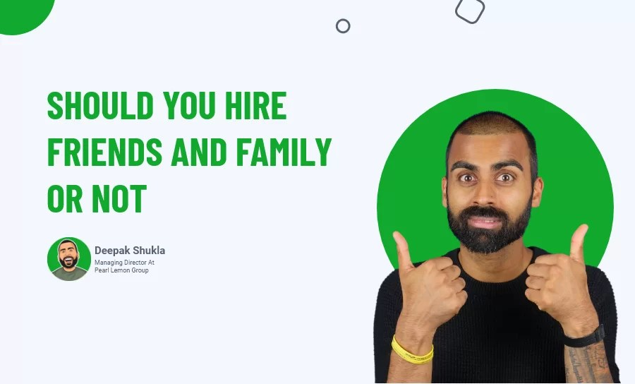 Should You Hire Friends And Family Or Not