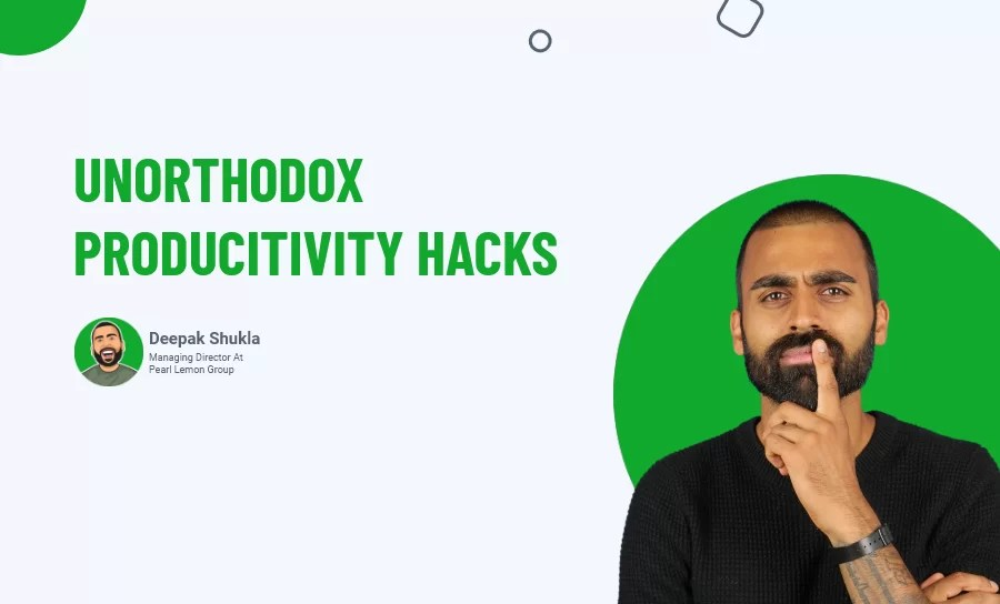 Unorthodox Producitivity Hacks