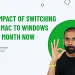 The Impact Of Switching From Mac To Windows For A Month Now