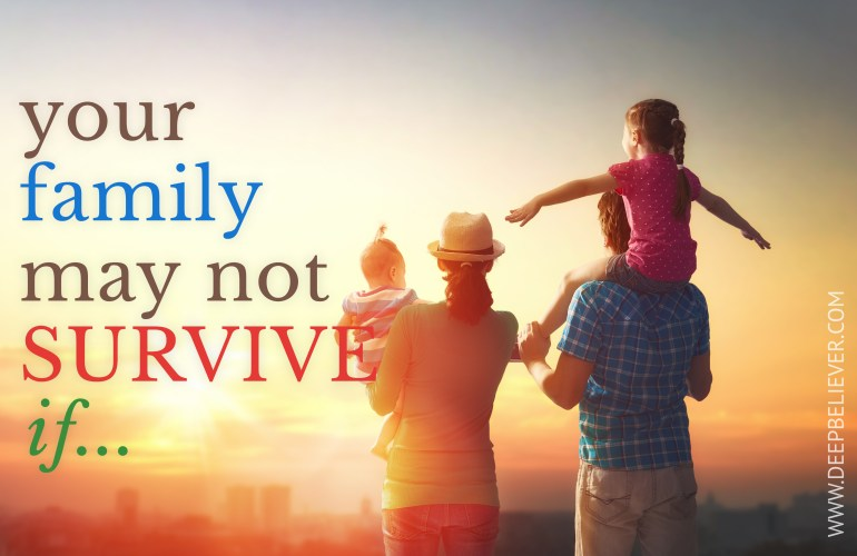 You Family May Not Survive If