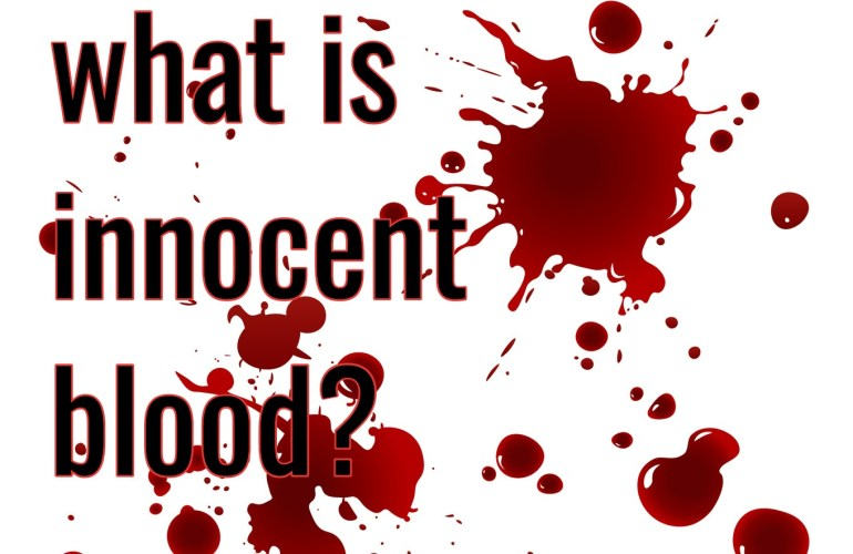 "What Does ""Hands That Shed Innocent Blood"" REALLY Mean and How Deep Does It Go?"
