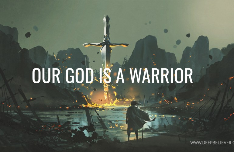 God Is Not Only Love, But He Is Also Warrior