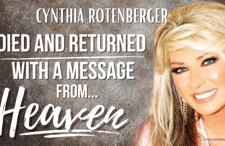 Cynthia Rotenberger Died and Came Back to Life