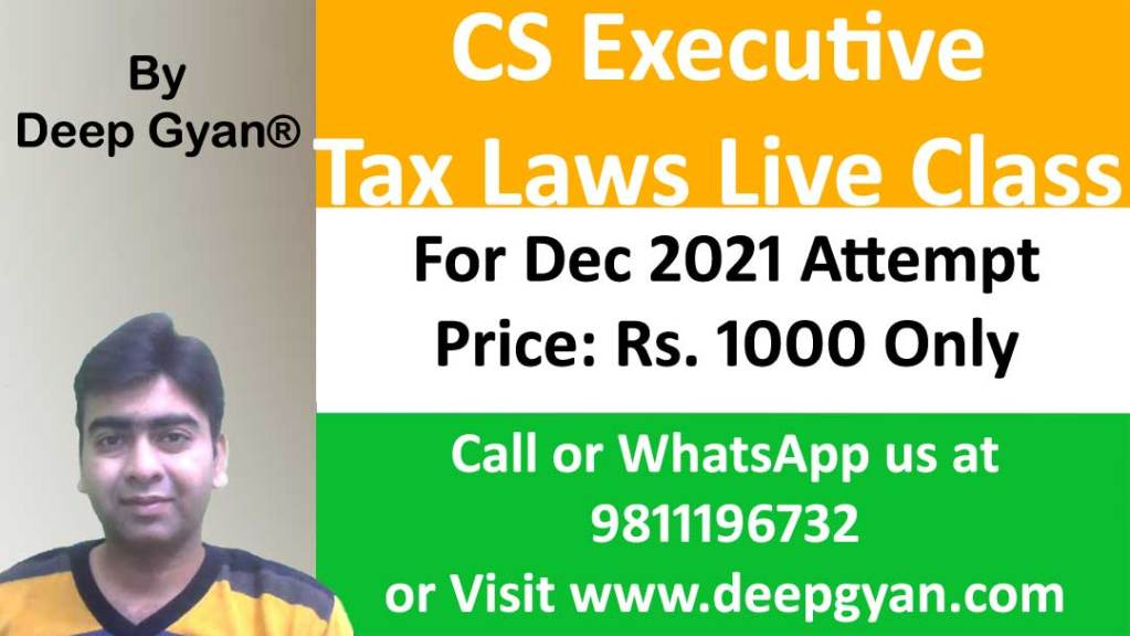 CS Executive Live Classes of Tax Laws for Rs. 1000 only
