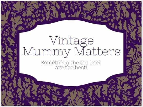 Vintage Mummy Matters