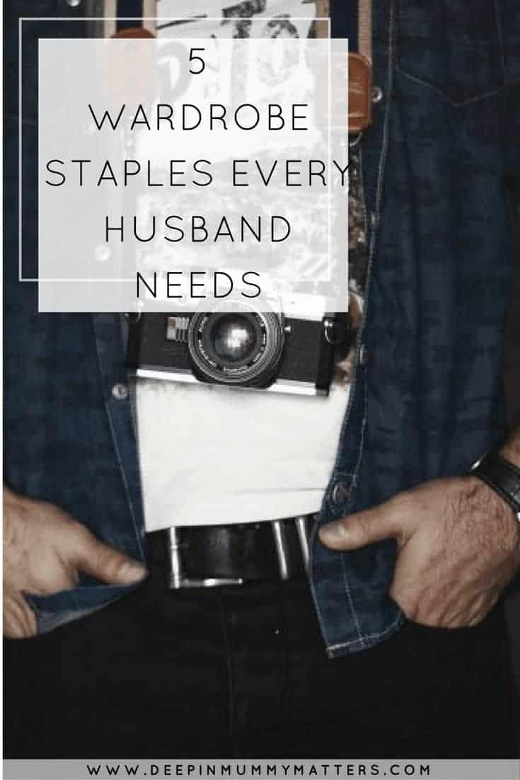 5 WARDROBE STAPLES EVERY HUSBAND NEEDS