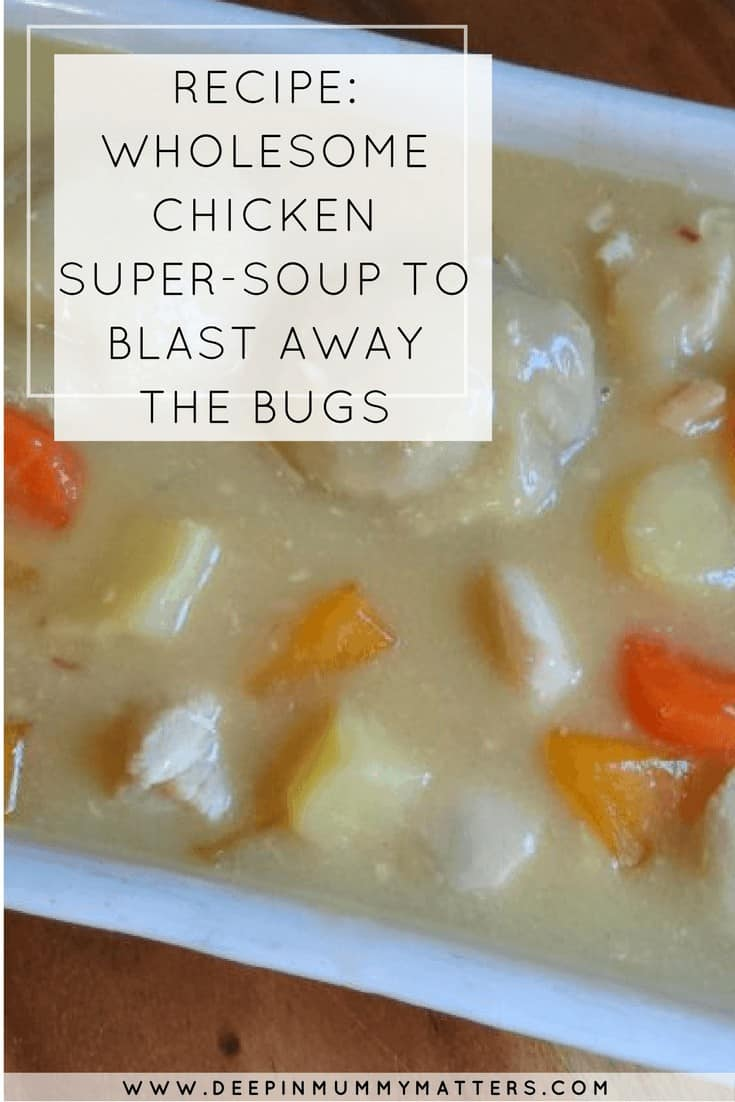 RECIPE: WHOLESOME CHICKEN SUPER-SOUP TO BLAST AWAY THE BUGS