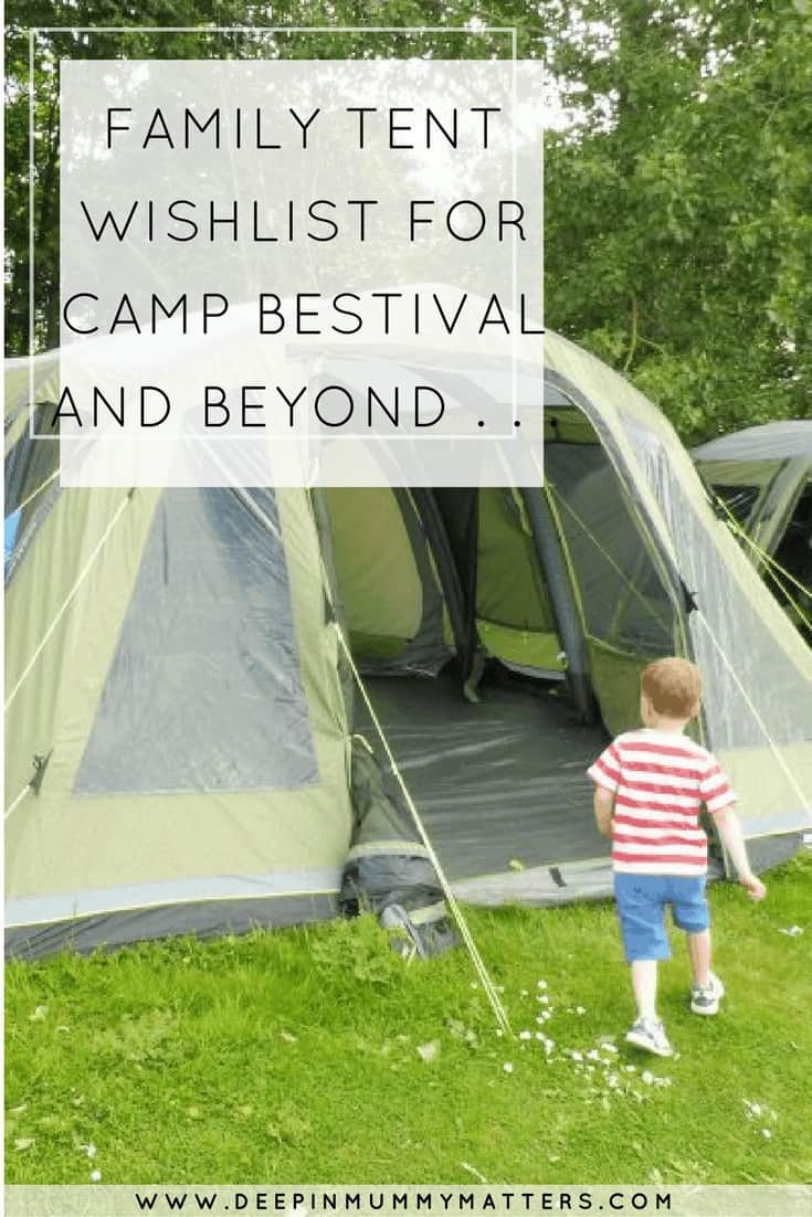 FAMILY TENT WISHLIST FOR CAMP BESTIVAL AND BEYOND . . .