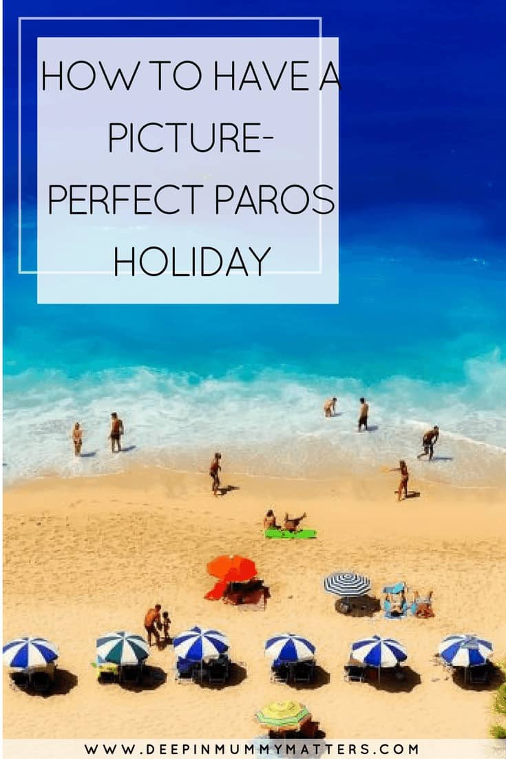 HOW TO HAVE A PICTURE-PERFECT PAROS HOLIDAY