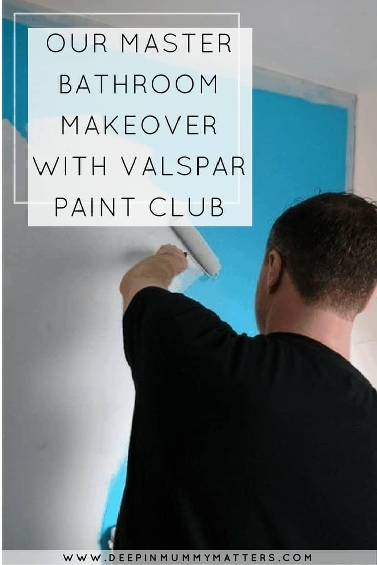 OUR MASTER BATHROOM MAKEOVER WITH VALSPAR PAINT CLUB