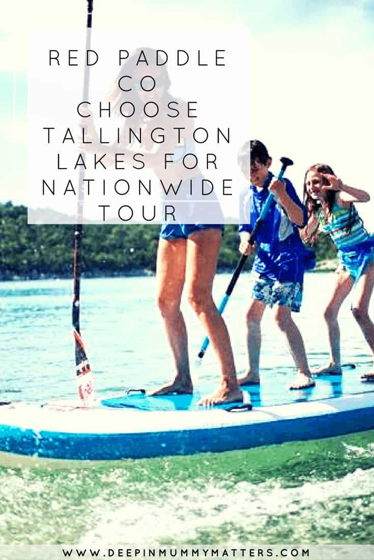 RED PADDLE CO CHOOSE TALLINGTON LAKES FOR NATIONWIDE TOUR