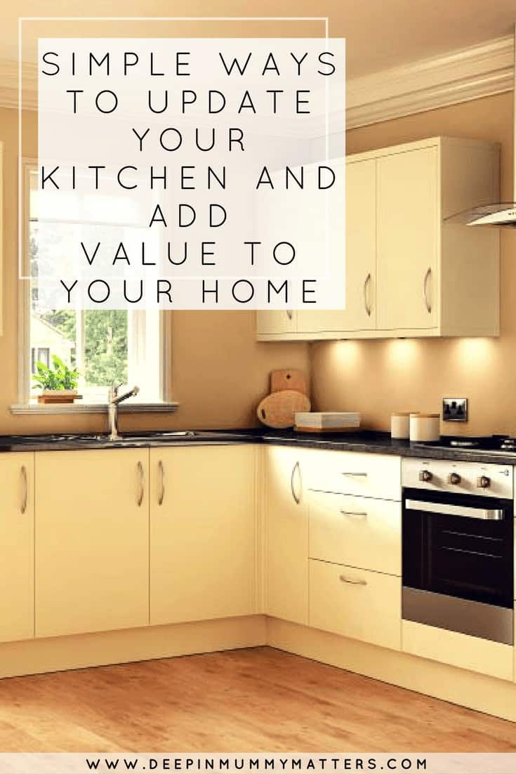 SIMPLE WAYS TO UPDATE YOUR KITCHEN AND ADD VALUE TO YOUR HOME