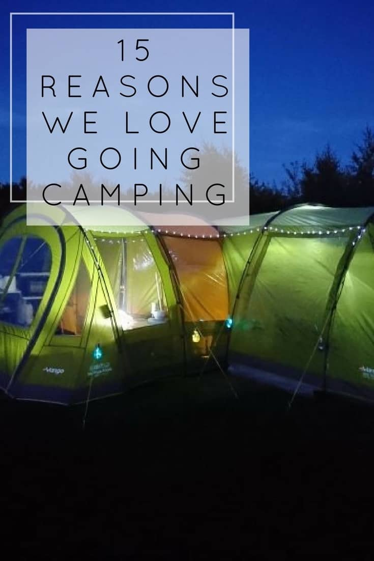 Camping is amazing. Here are 15 reasons we love going camping.
