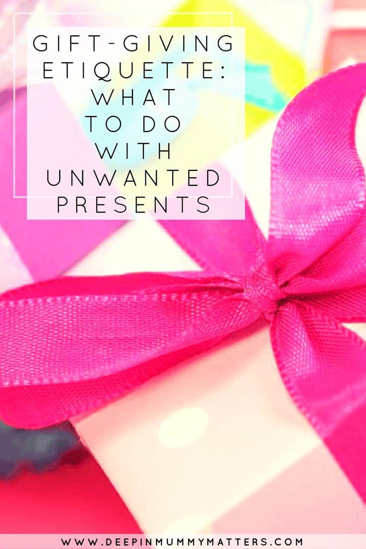 GIFT-GIVING ETIQUETTE- WHAT TO DO WITH UNWANTED PRESENTS