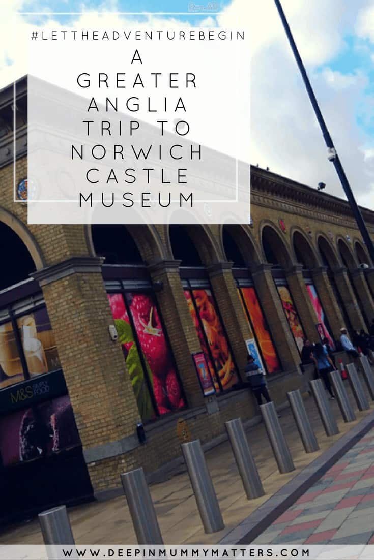 #LETTHEADVENTUREBEGIN A GREATER ANGLIA TRIP TO NORWICH CASTLE MUSEUM (1)