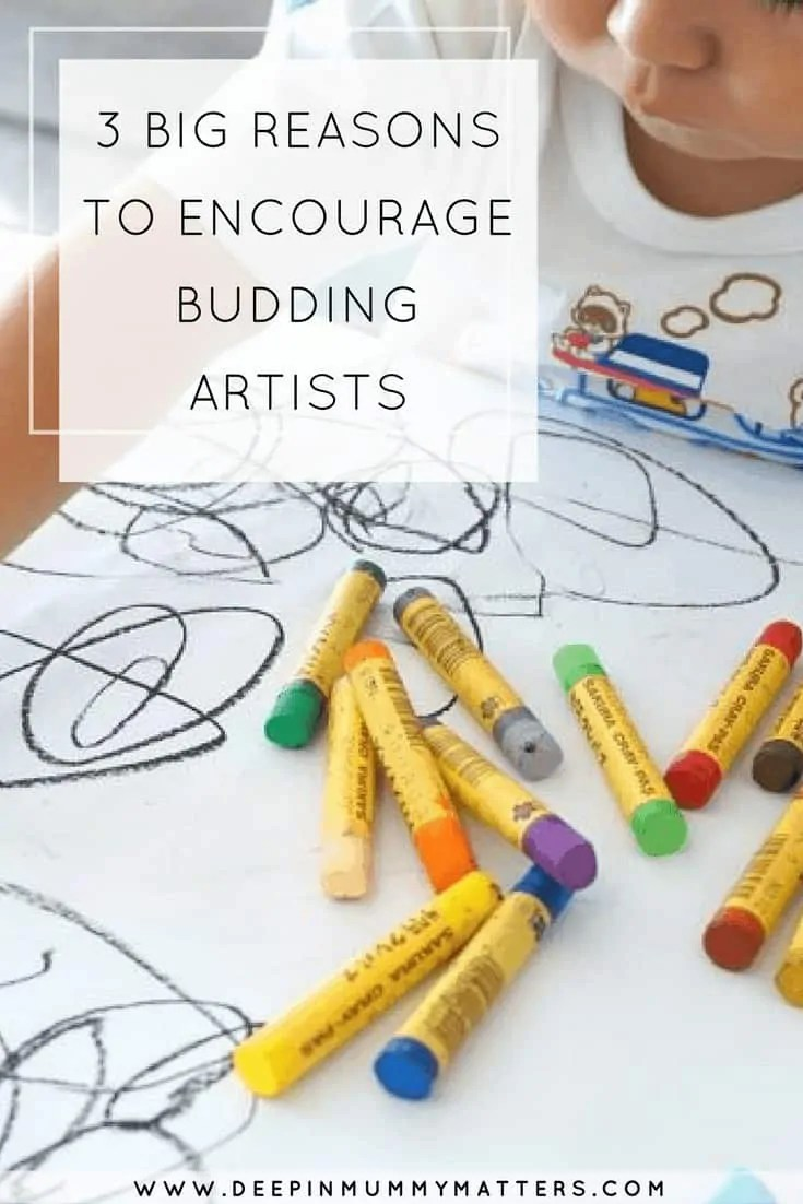 3 BIG REASONS TO ENCOURAGE BUDDING ARTISTS