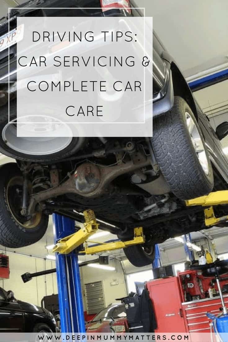 DRIVING TIPS: CAR SERVICING & COMPLETE CAR CARE