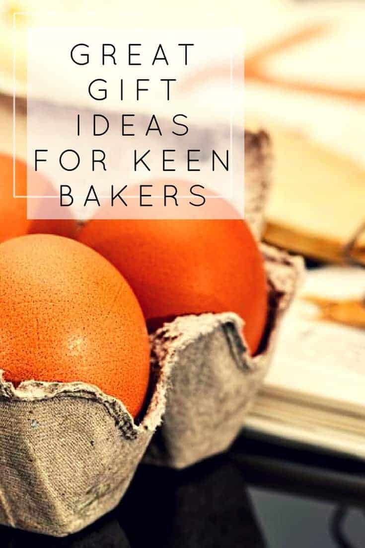 GREAT GIFT IDEAS FOR KEEN BAKERS