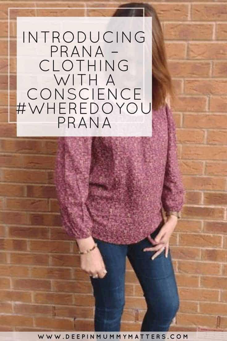 INTRODUCING PRANA – CLOTHING WITH A CONSCIENCE #WHEREDOYOUPRANA