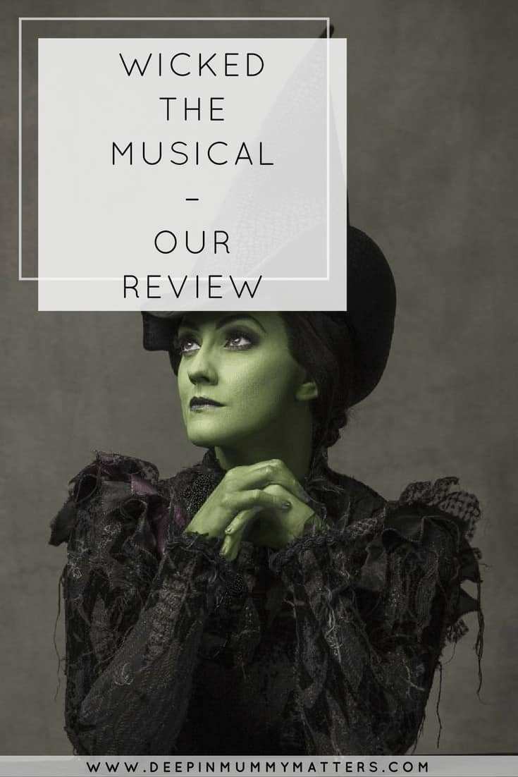 WICKED THE MUSICAL – OUR REVIEW
