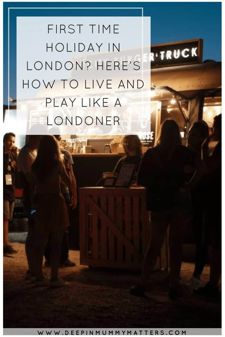FIRST TIME HOLIDAY IN LONDON? HERE'S HOW TO LIVE AND PLAY LIKE A LONDONER