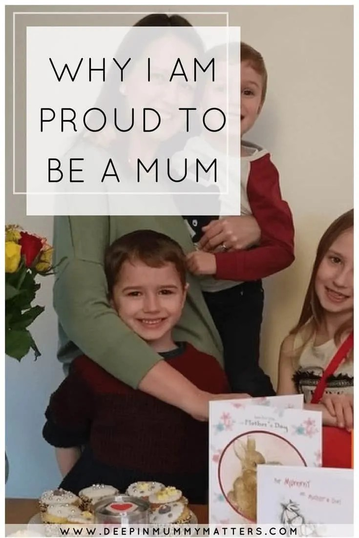 WHY I AM PROUD TO BE A MUM