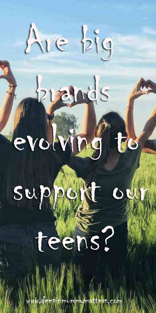 Are big brands evolving to support our teens?