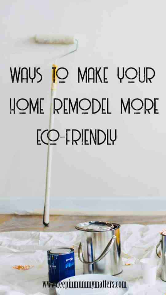ways to make your home remodel more eco-friendly