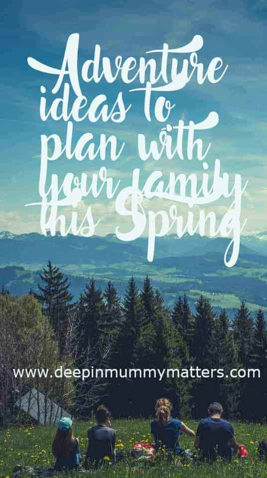 Family adventures for Spring