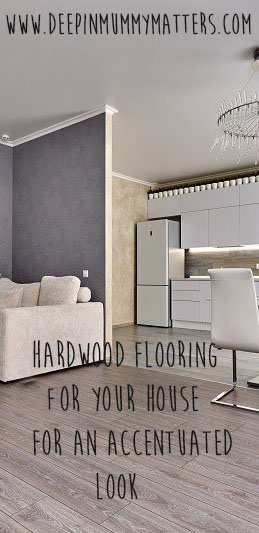Hardwood Flooring For Your House For An Accentuated Look 1