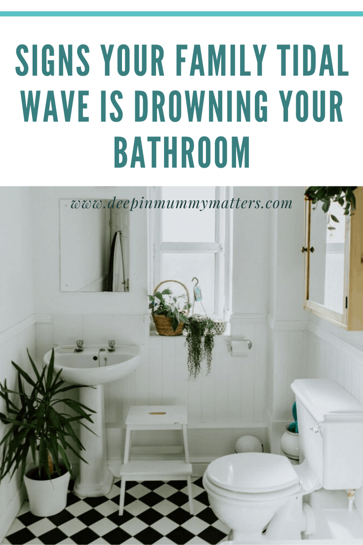 Signs Your Family Tidal Wave Is Drowning Your Bathroom