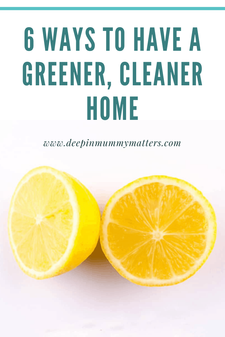 6 Ways to Have a Greener, Cleaner Home