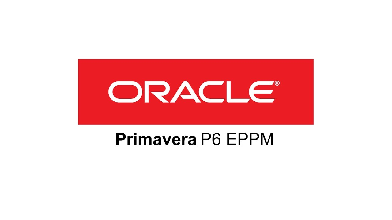 Oracle Primavera P6 EPPM