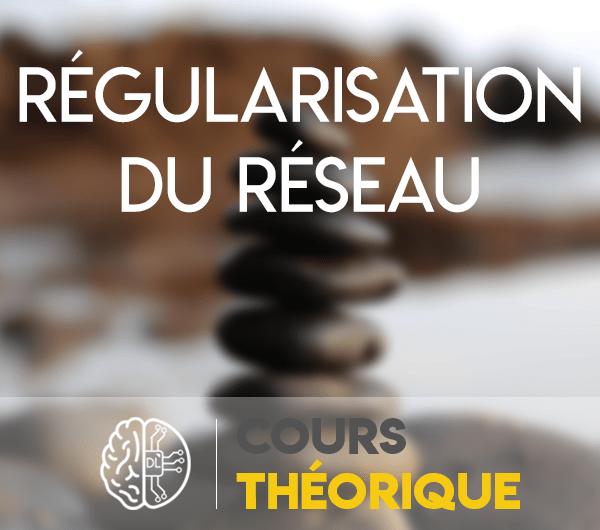 regularisation du réseau