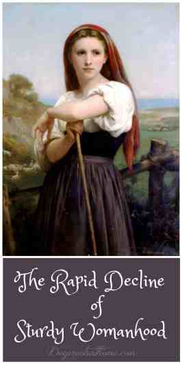 The Decline of Sturdy Womanhood, Daniel Ridgway Knight, historical artwork, work, character, virtue, fortitude, contentment, brave, muscles, the Washerwomen, women settling wild West, faithful helpmeet, oldpaths.com, Sandra Cobble, de-feminization of women, biblical womanhood, moral purity, valorworking women, feminism, de-feminization,, masculinization, William-Adolphe Bouguereux, Young Shepherdess,