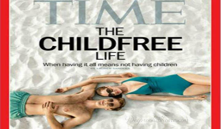 The Deceptive Fantasy of the Childfree Life: How We Were Duped Into Limiting Our Families, infertility, suffering, having it all, no children, not having children, Time magazine, cover story, carefree couple, happy, glamorous life, materialism, self-absorption, materialistic, goals, lifestyle, warped, travel, ease, my time, young professionals, clique, prima donna, income, things, unhappy, unfulfilled, treasures, where your treasure is, family,feminism, mainstream media, education, agenda, sacredness, marriage, destroy, deception, hedonism, desensitization, childbirth films, soft-porn, Roe vs. Wade, worldview, life, blob of tissue, my body, my choice, satan, devil, big media, Hollywood, Christians, Katherine Hepburn, People Magazine, movie career, Oprah magazine, Oprah Winfrey, no regrets, soap opera, cultural norms, birthrates drop, husband, wife, children, marriage, raising children, parenthood, mature adults, life lessons,trust, beauty, love, innocence, humility, playfulness, sacrifice, letting go, compassion, thankfulness, young at heart, Horace Greeley, humanism, socialism, progressivism, secular world, church, Lies Women Believe,