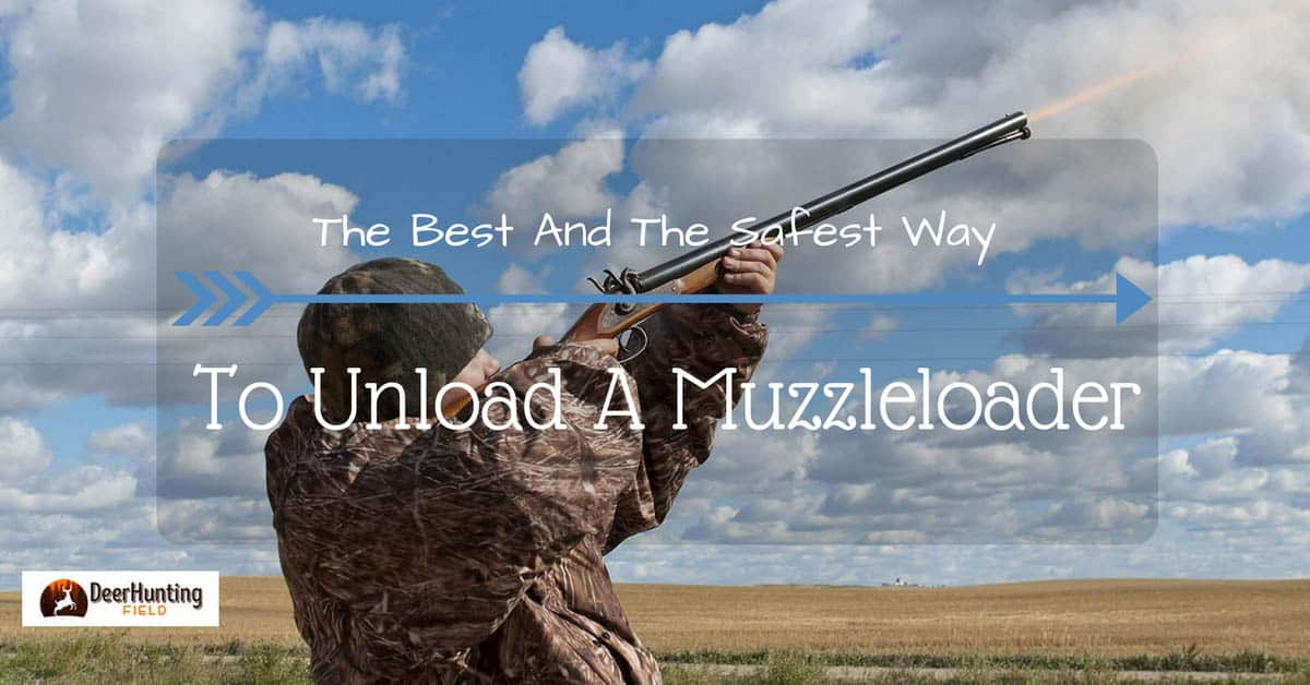 what-is-a-safe-way-to-unload-a-muzzleloader