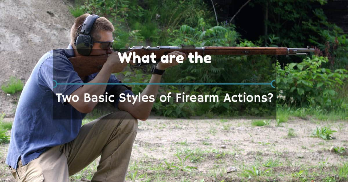 What are the Two Basic Styles of Firearm Actions