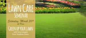 Green Up your Lawn with Tony Langois Jonathan Greene @ Dees' Nursery
