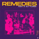 ADH & DJ Tunez - Remedies