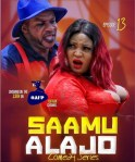SAAMU ALAJO Episode 13