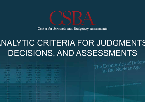 CSBA: 'Analytic Criteria for Judgments, Decisions, and Assessments'