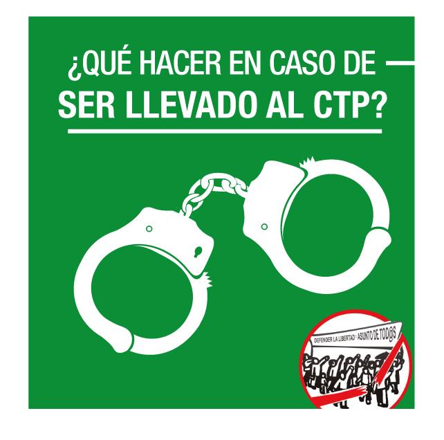 ¿Qué hacer en caso de ser llevado al CTP?