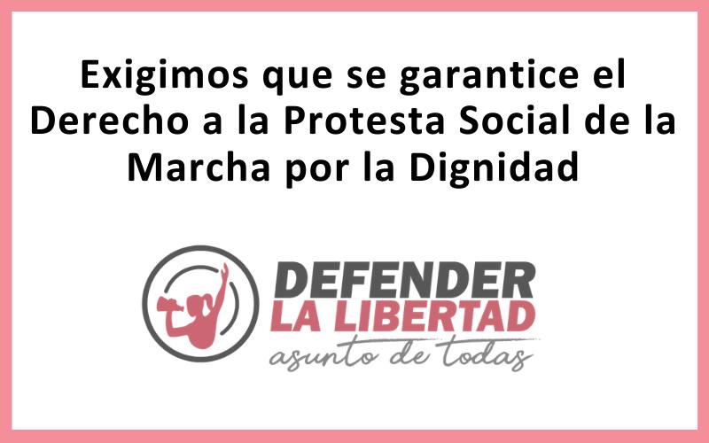 Exigimos que se garantice el Derecho a la Protesta Social de la Marcha por la Dignidad